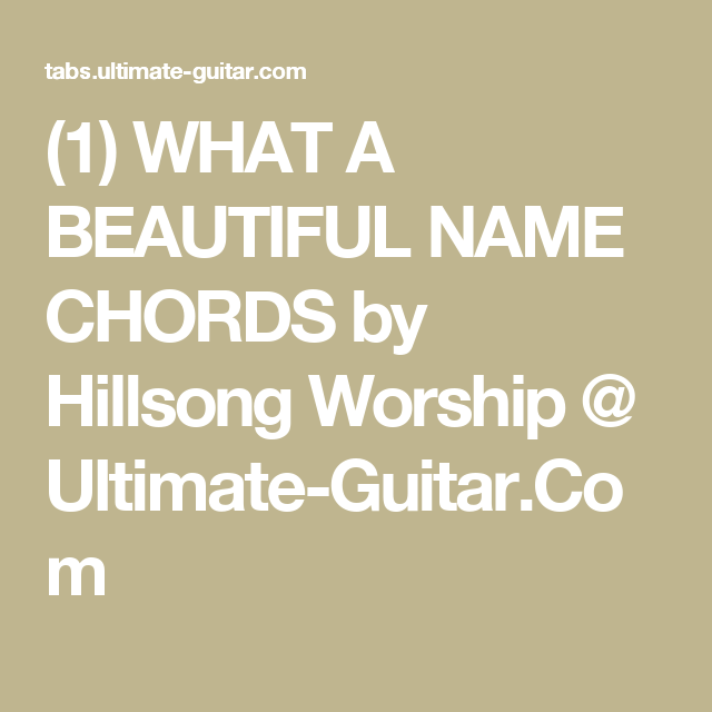 1 What A Beautiful Name Chords By Hillsong Worship Ultimate