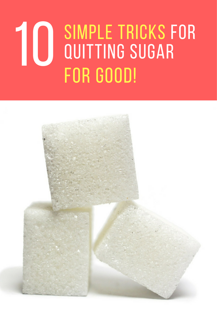 How To Quit Sugar 10 Ways To Quit Sugar For Good Stop Eating