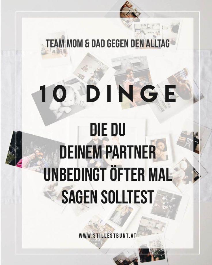 TEAM MOM & DAD // Schatz, wir müssen reden . 10 Dinge, die du deinem Partner unbedingt öfter mal sagen solltest.