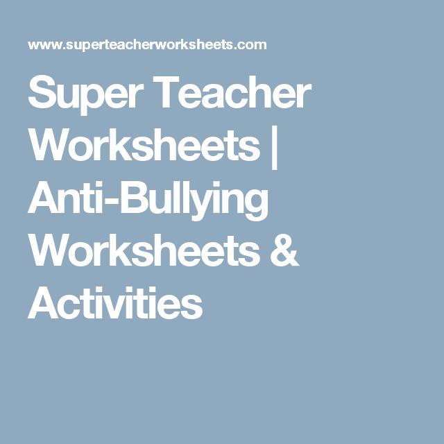 Super Teacher Worksheets Anti Bullying Worksheets Activities