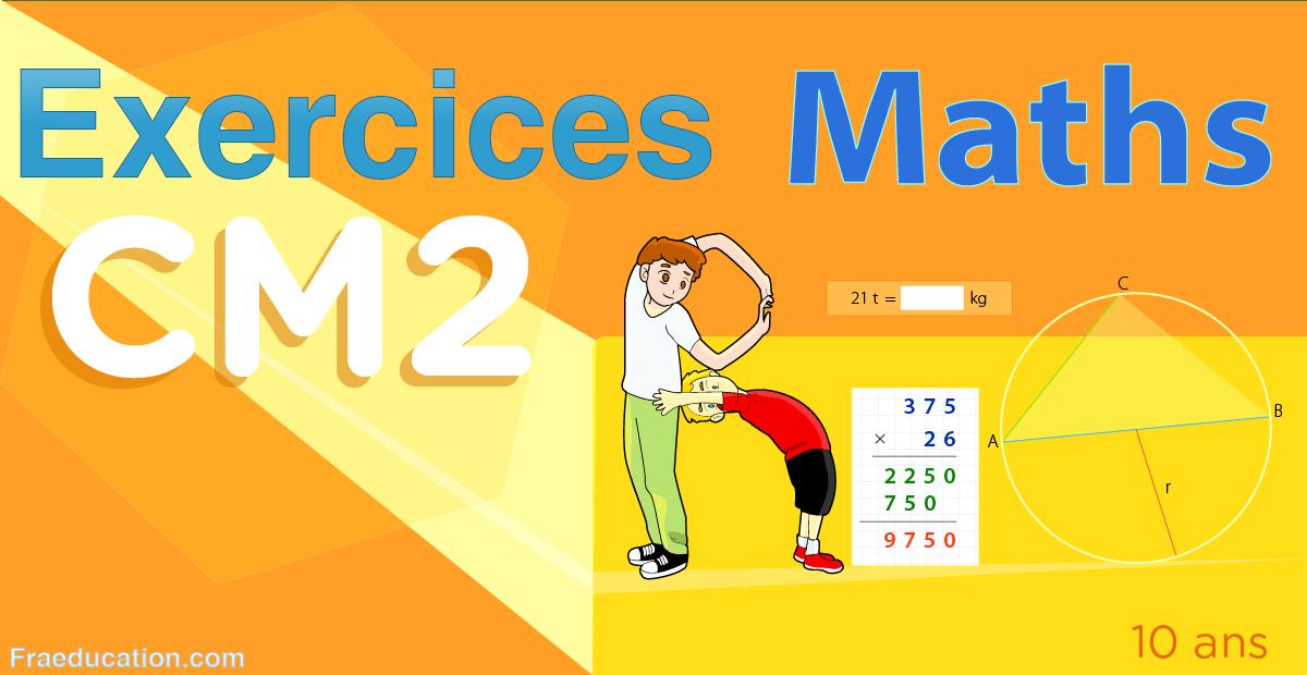 Exercice de Math CM2 avec corrigés. S'exercer sur les ...