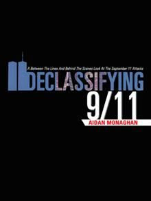 By reading between the lines, connecting dots hidden in plain view and seeking corroboration of the alleged version of September 11 events from regional and federal governments by way of Freedom of Information laws, September 11 researcher Aidan Monaghan provides evidence of not only a seeming cover-up surrounding the events of September 11 but has also developed scientifically based and peer reviewed alternatives for the reported events that unfolded over the skies of America that day.