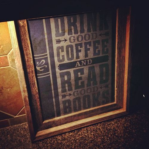 Drink Good Coffee and Read Good Books commissioned by the Mrs. for the kitchen.  #typehunter