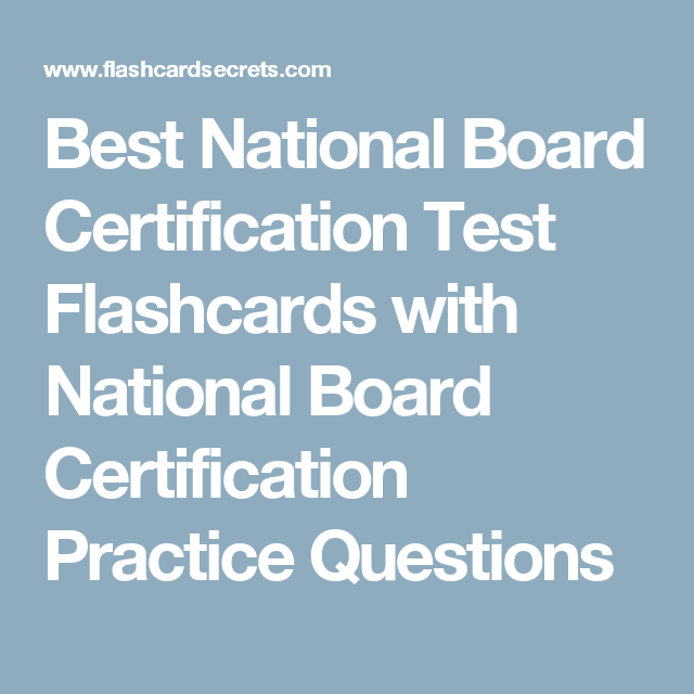 Best National Board Certification Test Flashcards With National