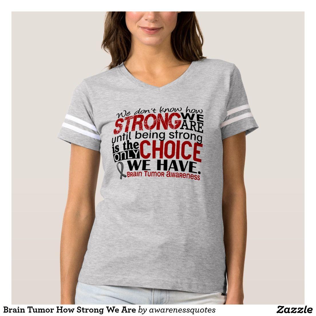 b57c2be9 Brain Tumor How Strong We Are T-Shirt | Brain Tumor Survivor | T ...