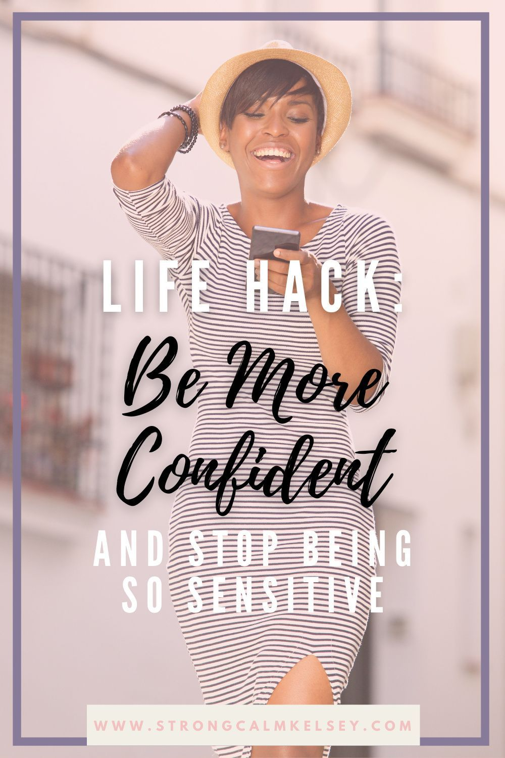 Build your confidence and be less sensitive dealing with