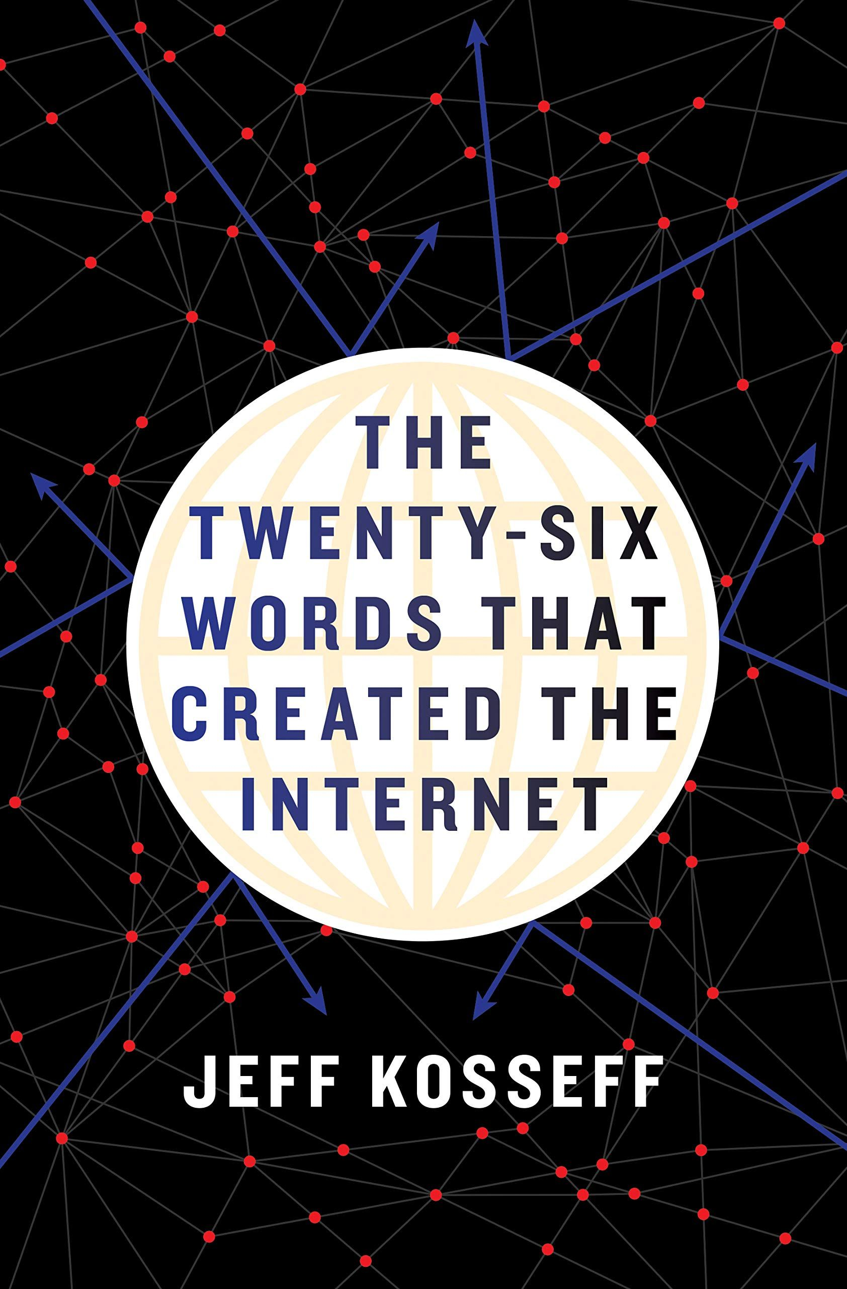 The Twenty Six Words That Created The Internet Hardcover April 1 2019 Created Words Twenty Internet Six Words Ebook