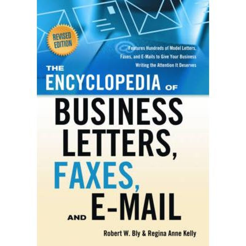 Encyclopedia of Business Letters, Faxes, and E-mail, Features - business letters