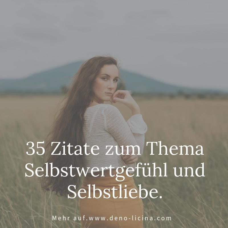 35 Zitate Zum Thema Selbstwertgefühl Und Selbstliebe