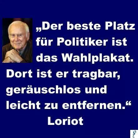 Loriot: Der beste Platz für Politiker ... - (jaja!....)   Witzige sprüche,  Sprüche, Sprüche zitate