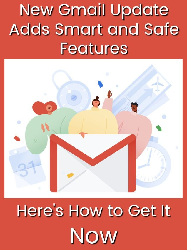 New Gmail Update Adds Smart and Safe Features — Here's How