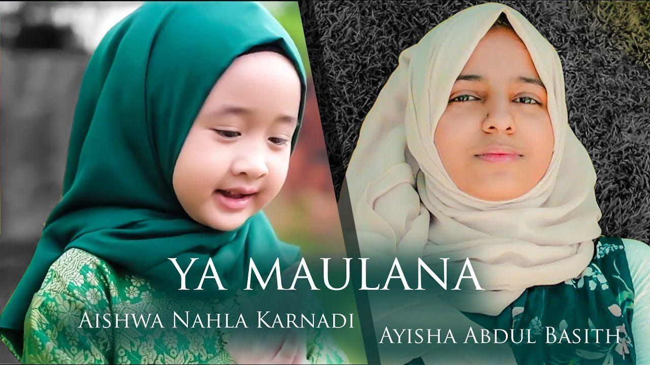 Ya Maulana | Recites by Aishwa Nahla Karnadi & Ayisha Abdul Basith
