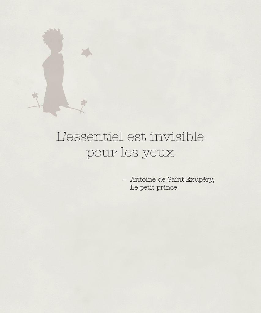 L Essentiel Est Invisible Pour Les Yeux Citation Du Petit