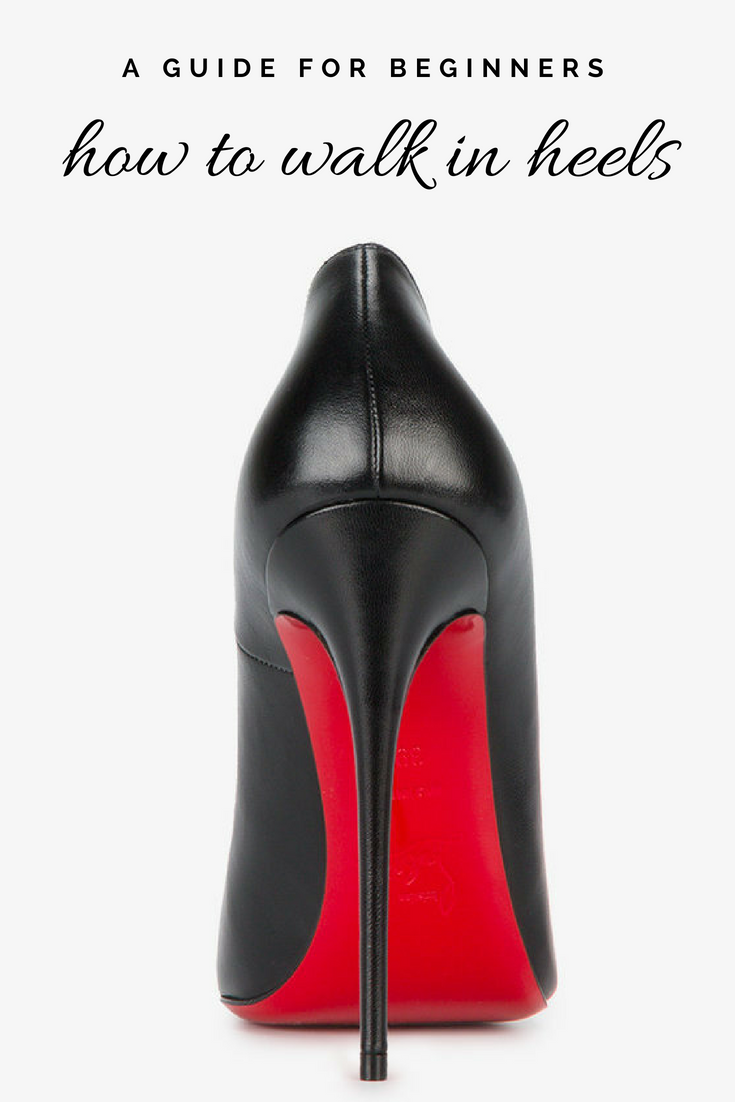 Learn how to Walk in High Heels!