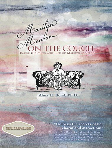 Marilyn Monroe: On the Couch: Inside the Mind and Life of Marilyn Monroe by Alma H. Bond,http://www.amazon.com/dp/1610881087/ref=cm_sw_r_pi_dp_N5ULsb0W34TVYGBB