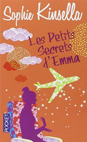 Amazon Fr Les Petits Secrets D Emma Sophie Kinsella Daphne Bernard Livres Livre De Fantasy Livre Livre Roman