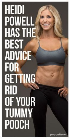 Celebrity trainer, Heidi Powell has the best advice for getting rid of your tummy pooch. Check out h...