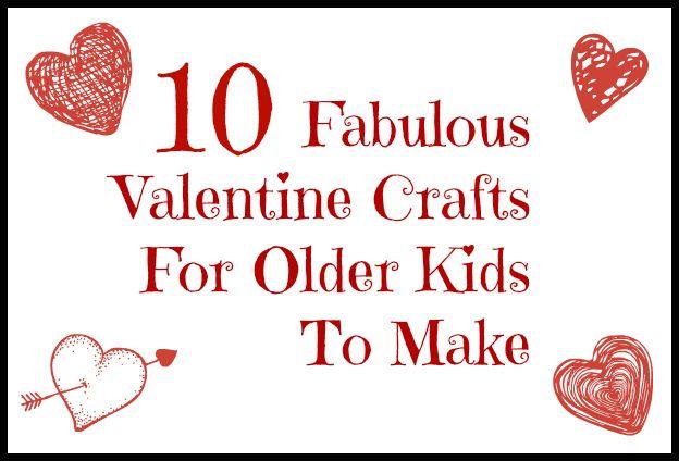 10 Fabulous Valentine Crafts for Older Kids to Make | Valentine ...