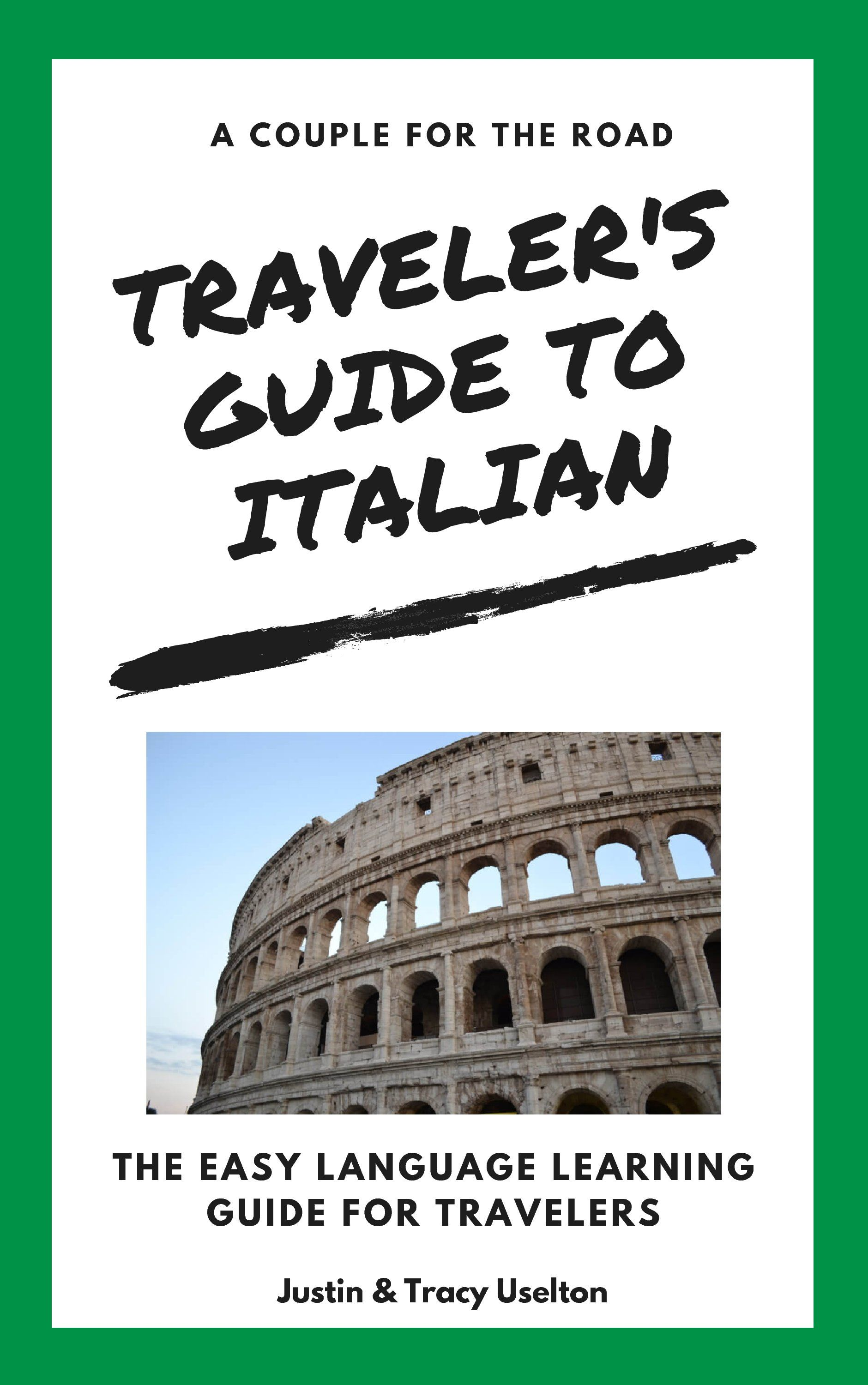Traveler S Guide To Italian The Easy Language Learning Guide For Travelers Learning Italian Travel Cheap Places To Travel