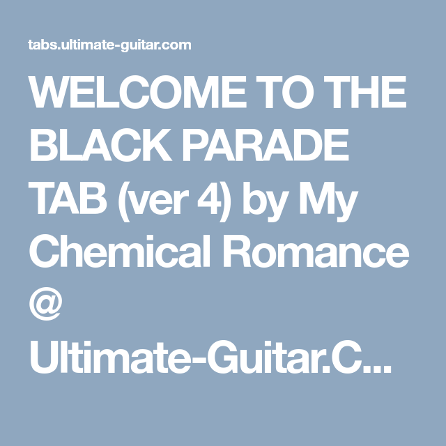Welcome To The Black Parade Tab Ver 4 By My Chemical Romance