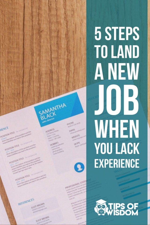 5 Steps to Land a New Job When You Lack Experience Interview tips - 5 resume tips