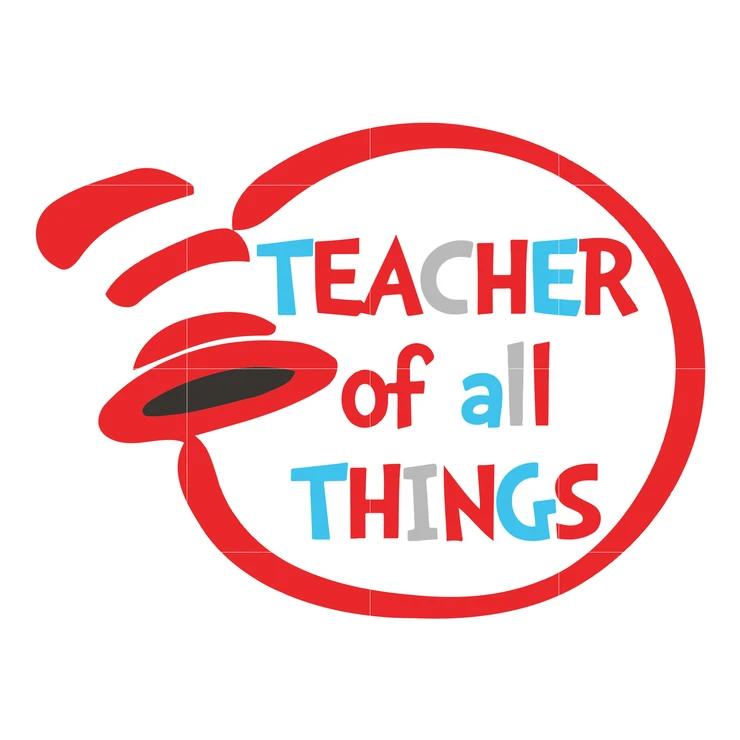 Teacher Of All Things Dr Seuss Svg Dr Seuss Quotes Digital File Dr Seuss Quotes Seuss Quotes Seuss