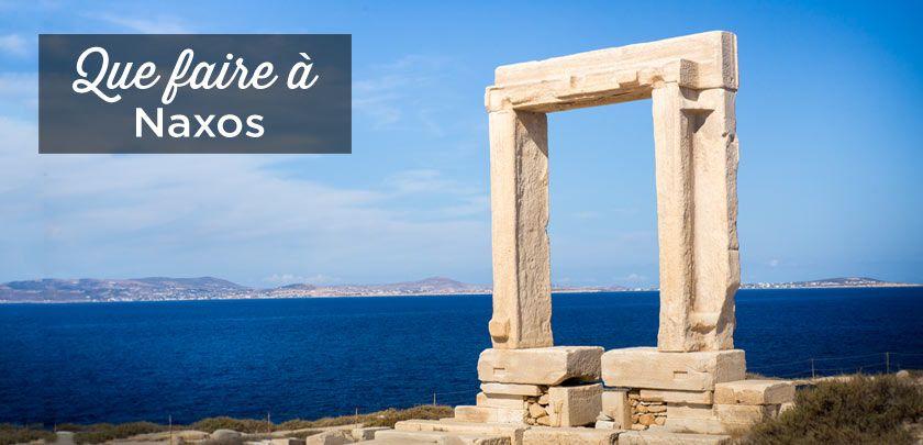 visiter naxos  top 10  u00e0 faire et voir