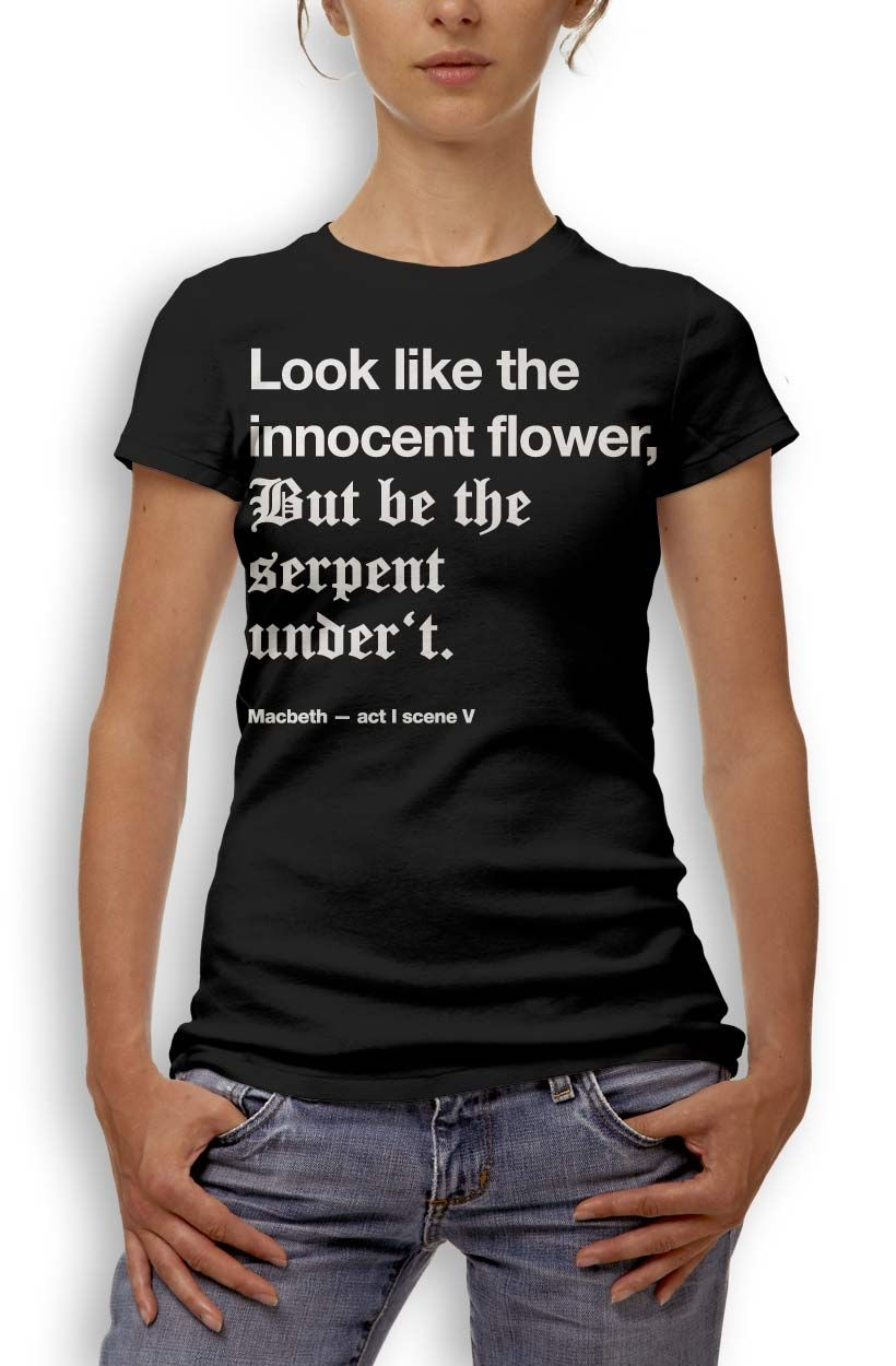 Macbeth style t-shirt from a quote out of Macbeth