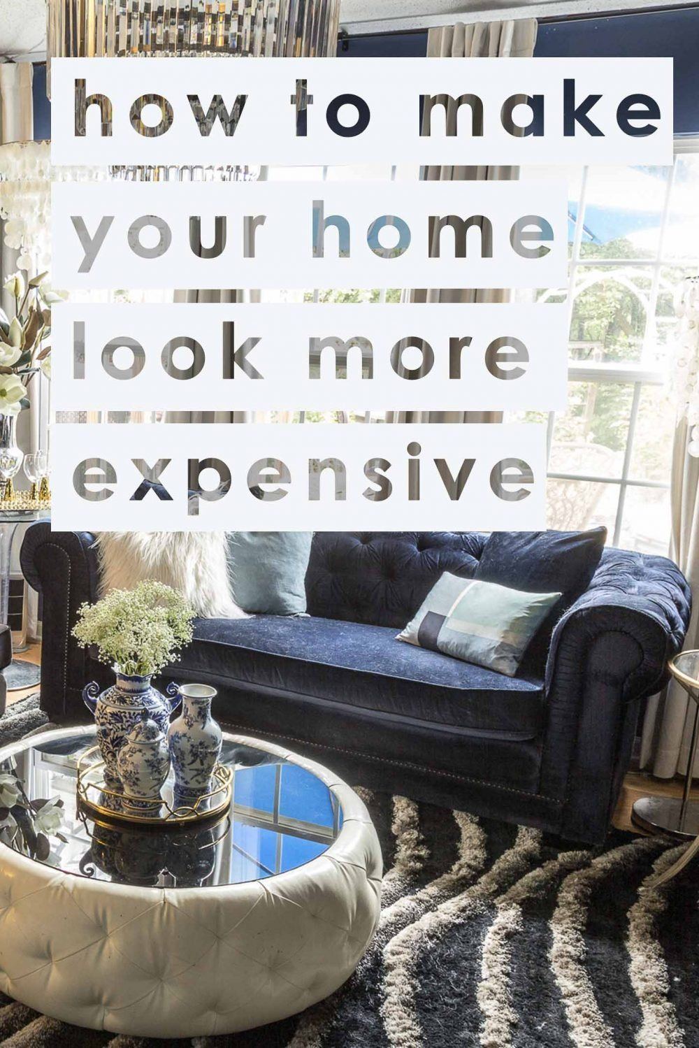 10 Easy Ways To Make Your House Look More Expensive Interior