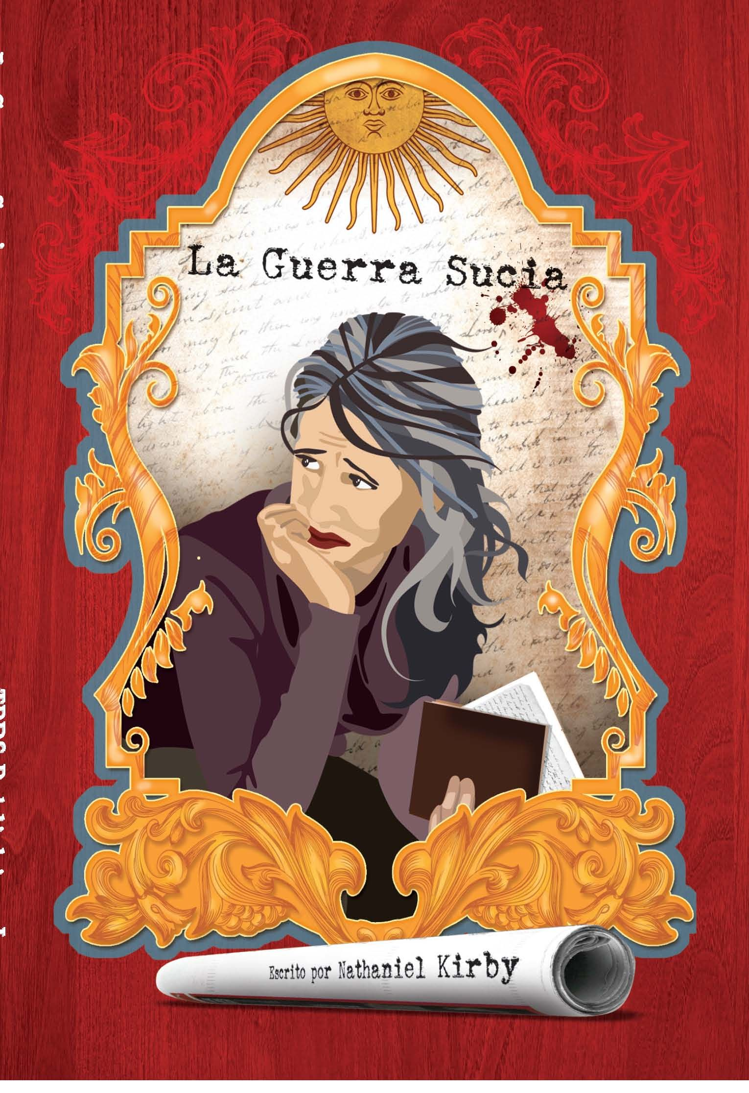 la guerra sucia novel level novel past tense american la guerra sucia novel level 3 4 novel past tense american journalist and single mother leslie corrales travels to to investigate the