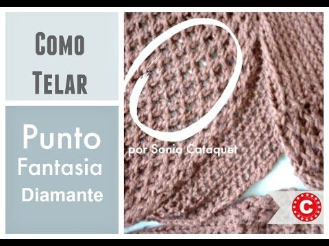 Como Telar el Punto Fantasia Diamante - Diamond Lace Stitch with ...