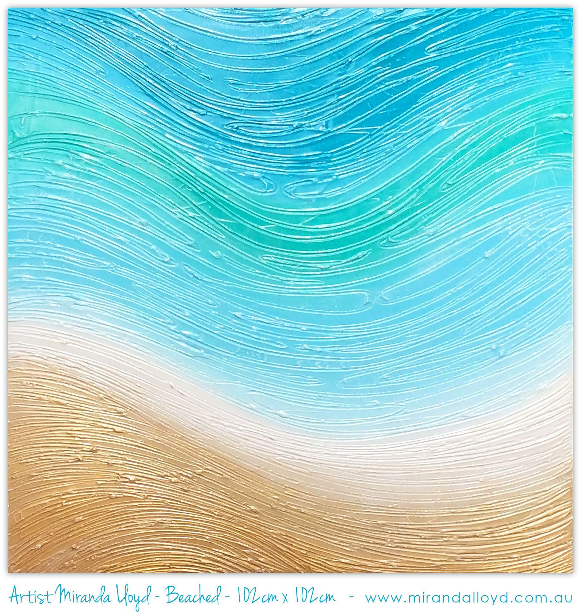 Beached Painting Heavy Textures  Miranda Lloyd