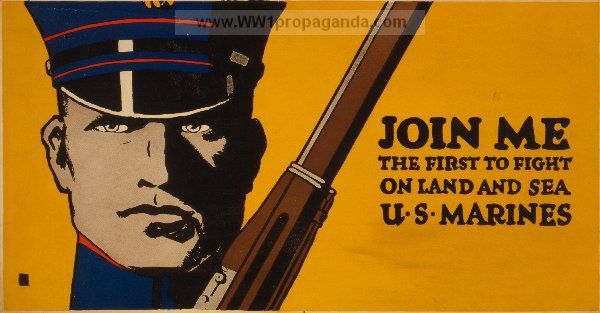 Examples of Propaganda from WW1 | Join me - the first to fight on land and sea - U.S. Marines.
