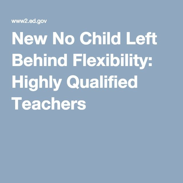 New No Child Left Behind Flexibility Teacher Flexibility Teacher Certification