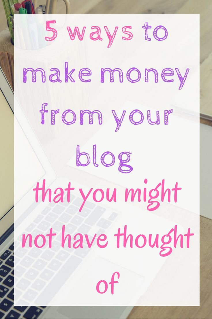 5-ways-to-make-money-from-your-blog-that-you-might-not-have-thought-of