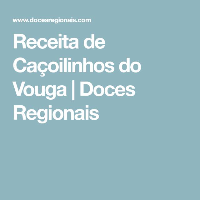 Receita de Caçoilinhos do Vouga | Doces Regionais