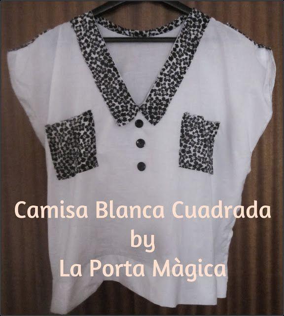 La Porta Magica - Ve a la moda cosiendo tu propia ropa. Blog de costura facil.: Camisa Blanca Cuadrada.....