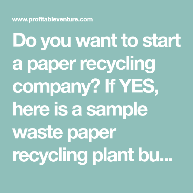 A Sample Waste Paper Recycling Business Plan Template | ProfitableVenture