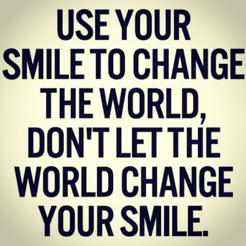 Use Your Smile To Change The World Quotes Quotes Smile Quotes
