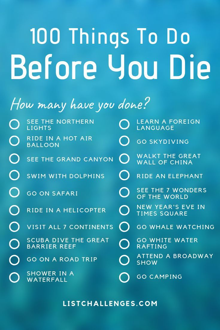 100 Things to Do Before You Die ~ How many have you done? The average person has already done 34% of these things. How do you rank? Click to find out. Take the #experiencechallenge