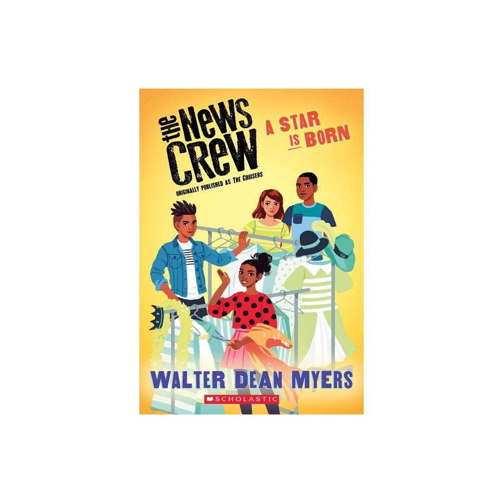 A star is born the news crew book 3 by walter dean