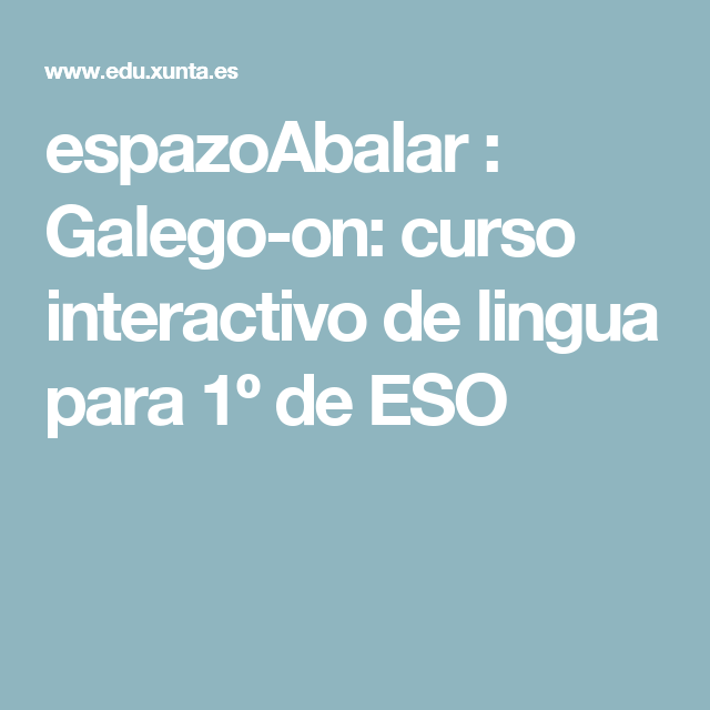 espazoAbalar : Galego-on: curso interactivo de lingua para 1º de ESO