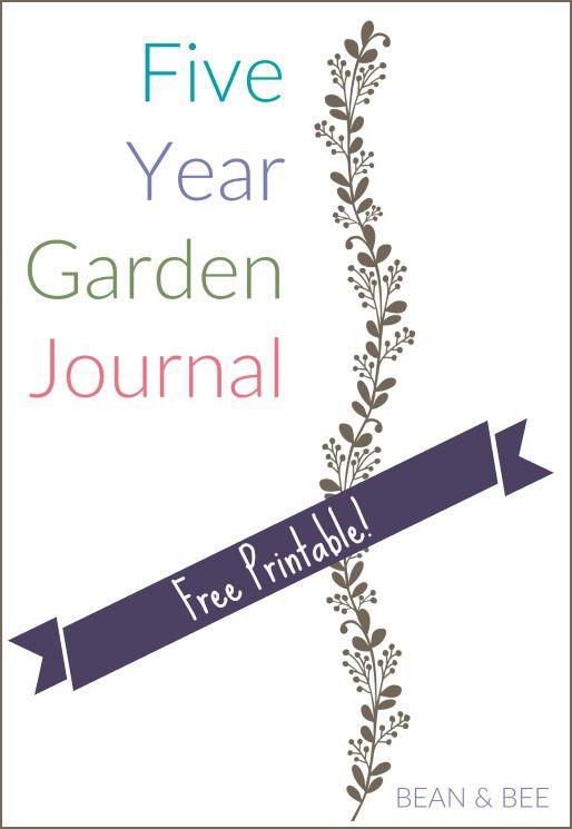 5 year garden journal free printable via beanandbeecom