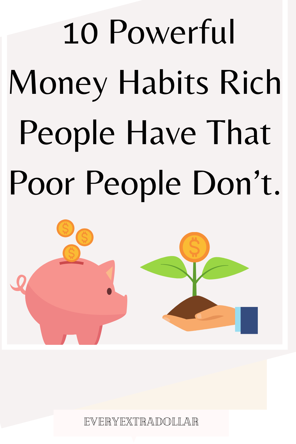 10 Powerful Money Habits Rich People Have That Poor People
