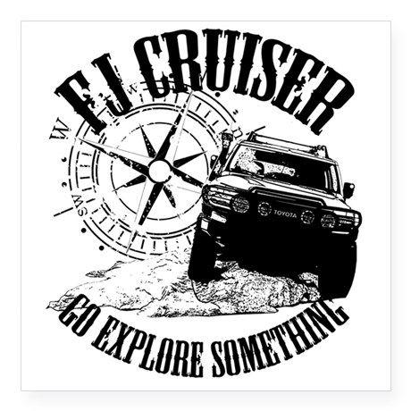 Fj Cruiser Go Explore Some Square Sticker 3 X 3 On Cafepress Com