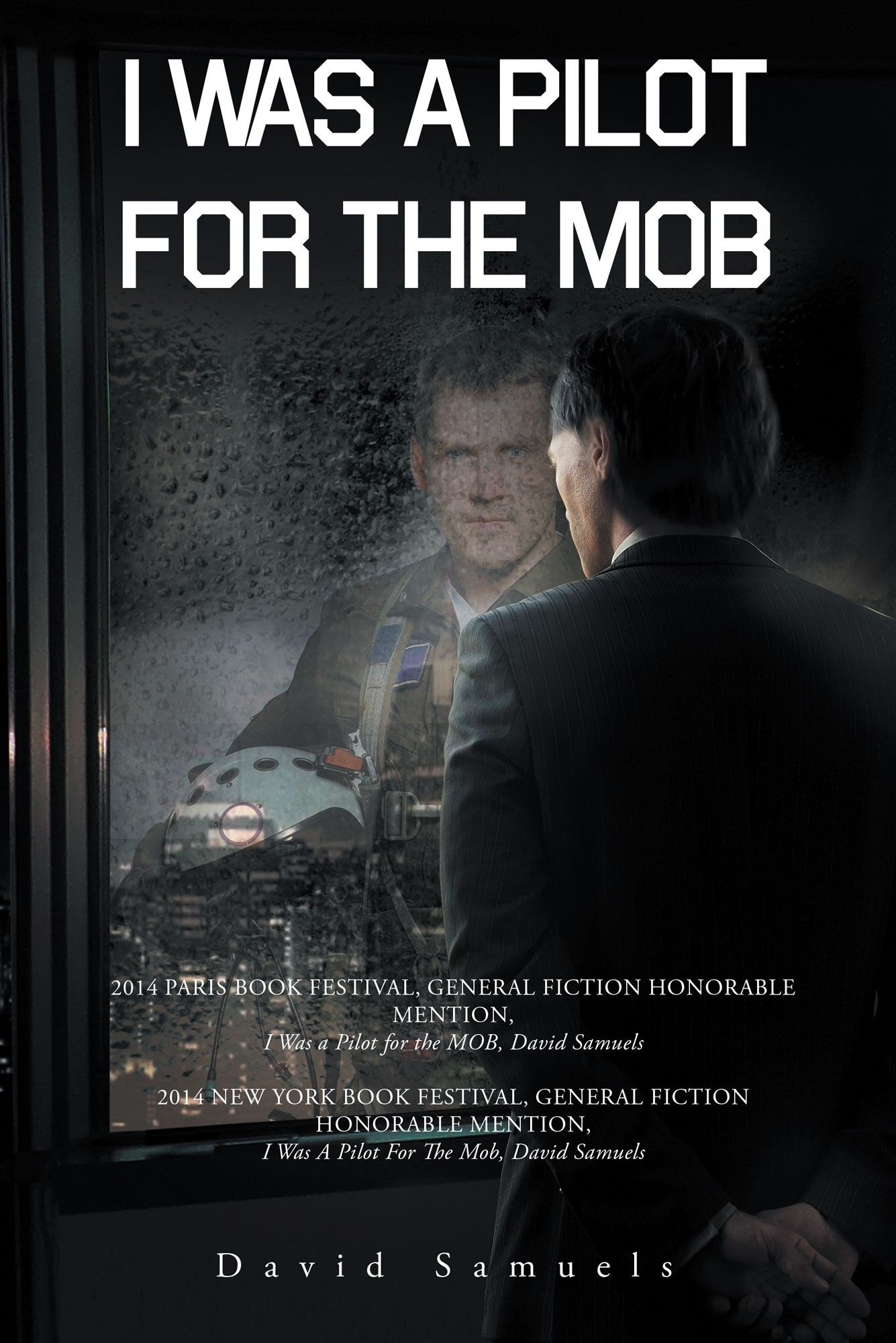 """I Was a Pilot For The Mob"" by Page Publishing Author David Samuels! Click the cover for more information and to find out where you can purchase this great book!"