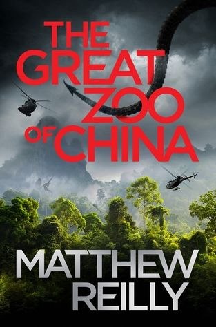The Great Zoo of China by Matthew Reilly (Read 6th - 8th Mar 2015)