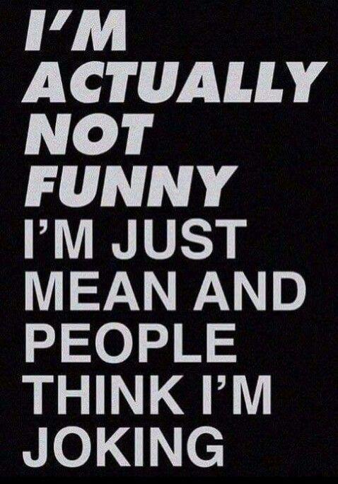 Im just mean