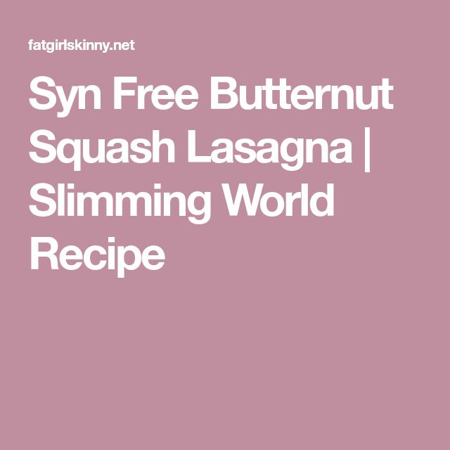 Syn Free Butternut Squash Lasagna