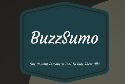 BuzzSumo: One Content Discovery Tool to Rule Them All?
